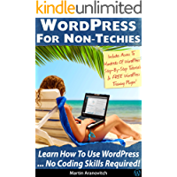 WordPress For Non-Techies: Learn How To Use WordPress No Coding Skills Required!