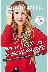 Amiga, deja de disculparte: Un plan sin pretextos para abrazar y alcanzar tus metas (Spanish Edition) Hardcover