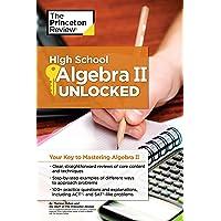 High School Algebra - II Unlocked (High School Subject Review)