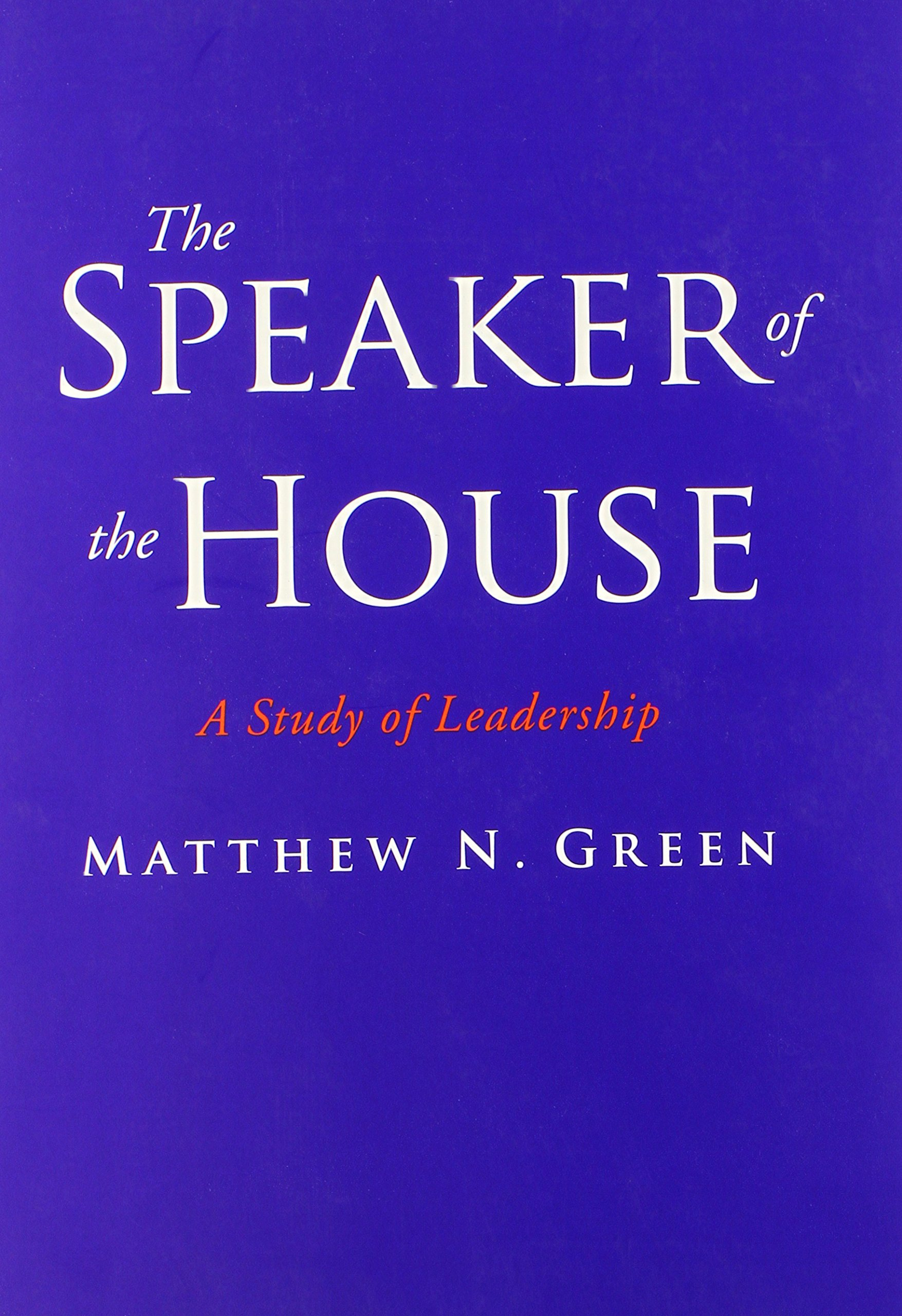 The Speaker of the House: A Study of Leadership pdf epub