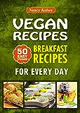 Vegan Recipes: 50 Superb Vegan Breakfast Recipes for The Vegan Diet That Taste Delicious & Are Quick & Easy to Make (Vegan Diet, Healthy Living, Natural ... Recipes, Vegan Cookbook)) (English Edition)