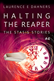 Halting the Reaper (The Stasis Stories #4)