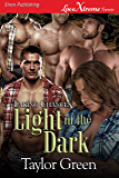 Light in the Dark [Taking Chances] (Siren Publishing LoveXtreme Forever)