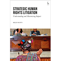 Strategic Human Rights Litigation: Understanding and Maximising Impact (English Edition)