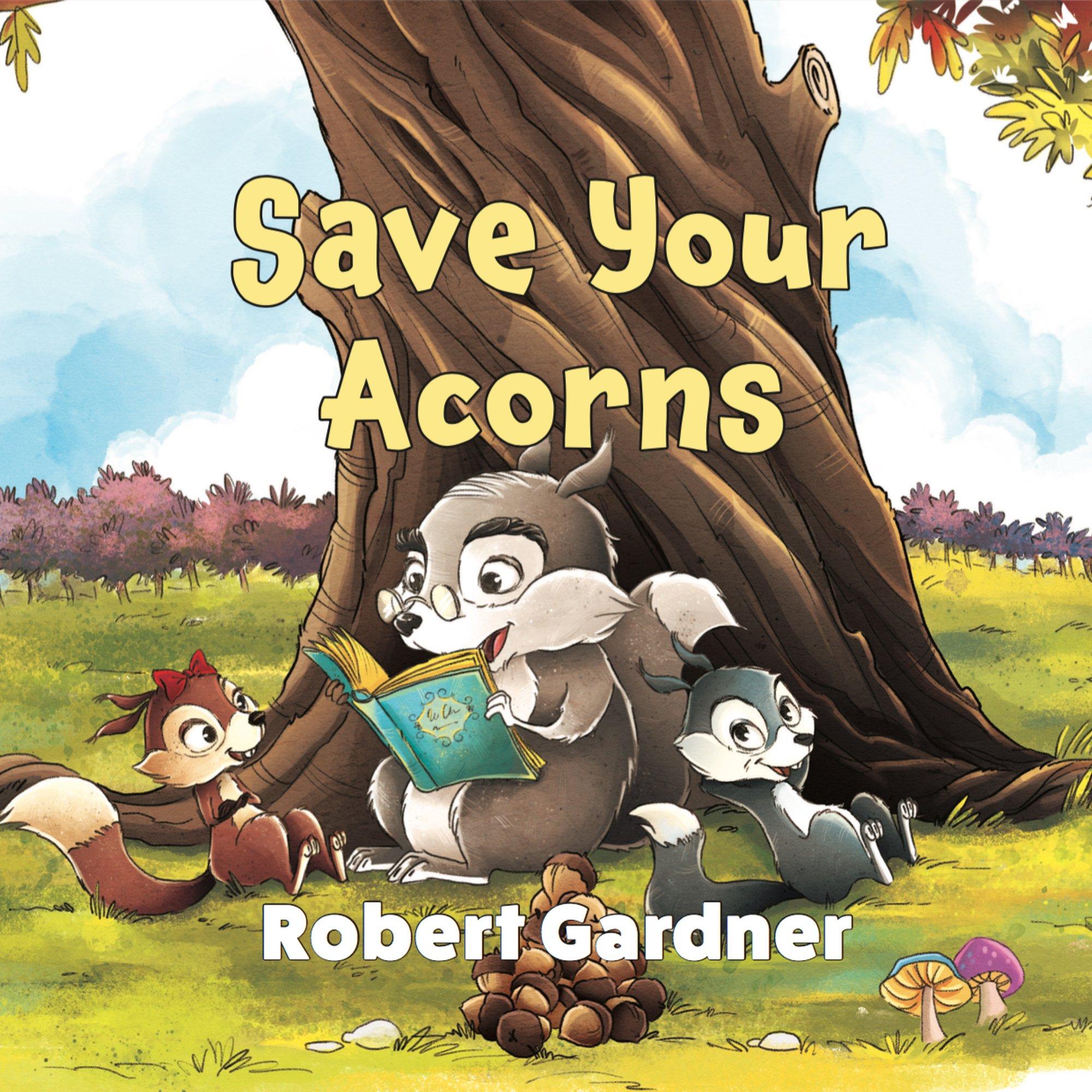 3d1f9743e66c Save Your Acorns  Amazon.co.uk  Robert Gardner