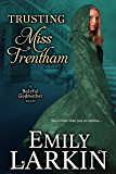 Trusting Miss Trentham (Baleful Godmother Historical Romance Series ~ Book 3)