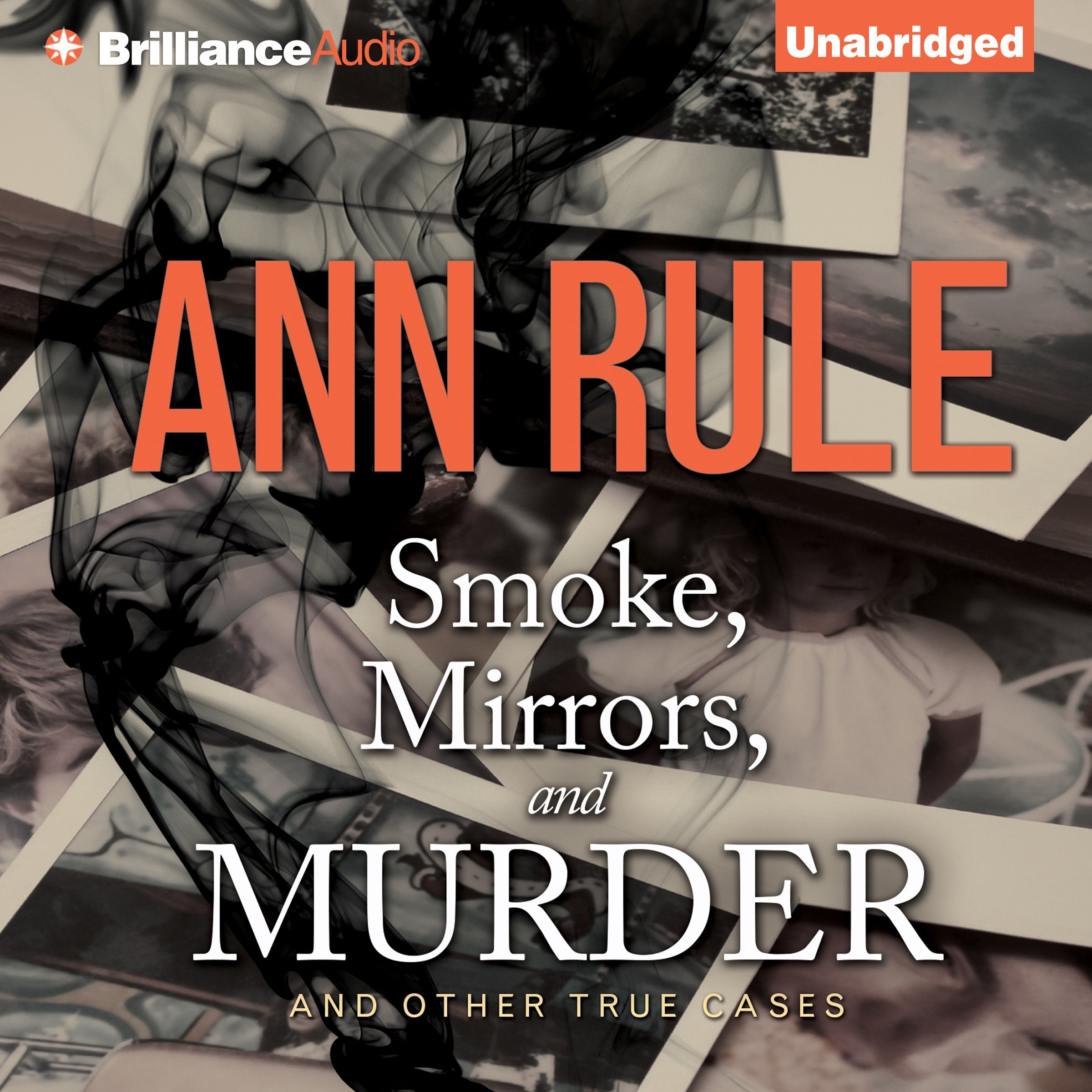 Smoke, Mirrors, and Murder - and Other True Cases: Ann Rule's Crime Files, Book 12