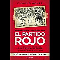 El partido rojo: La hazaña más grande del fútbol argentino en medio de la más sangrienta dictadura