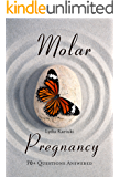 Molar Pregnancy: 70+ Questions Answered
