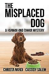 The Misplaced Dog (Hannah & Tamar Mystery Series Book 3)