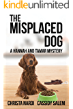 The Misplaced Dog (Hannah & Tamar Mystery Series Book 3)
