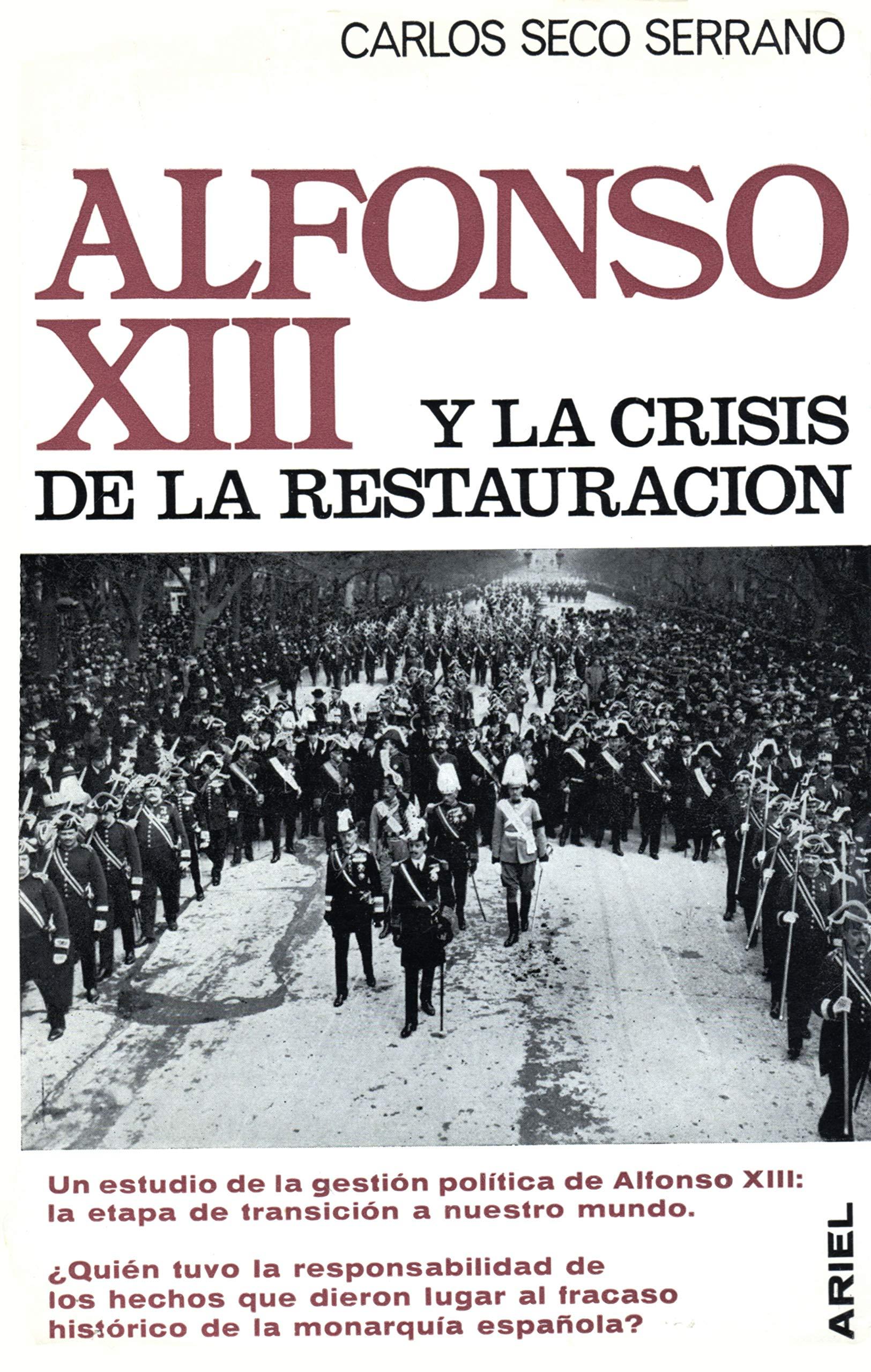 Alfonso XIII y la crisis de la restauración. Tapa blanda by SECO ...