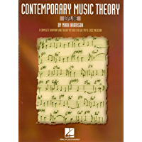 Contemporary Music Theory - Level One: A Complete Harmony and Theory Method for the Pop and Jazz Musician book cover