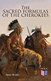 The Sacred Formulas of the Cherokees: Illustrated Edition
