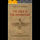 The Saga of the Aryan Race - Volume 2: The Advent of Asho Zarathustra