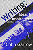 Writing: Ideas and Inspirations (or How to Make Things Up)