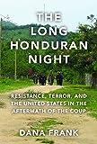 The Long Honduran Night: Resistance , Terror, and