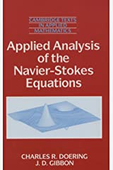 Applied Analysis of the Navier-Stokes Equations (Cambridge Texts in Applied Mathematics Book 12) Kindle Edition