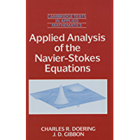 Applied Analysis of the Navier-Stokes Equations (Cambridge Texts in Applied Mathematics Book 12)