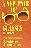 "A New Pair of Glasses by Chuck ""C"" Published by New-Look Publishing Company 3rd (third) edition (2003) Hardcover"