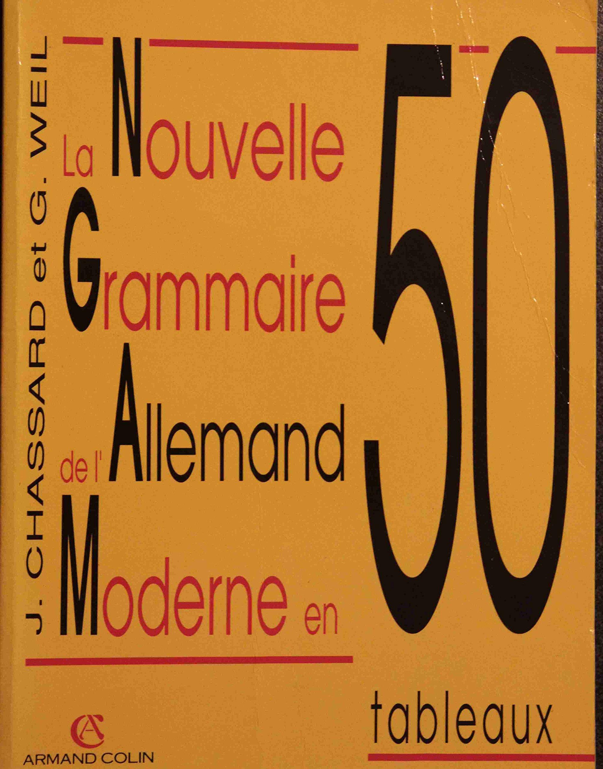 Amazon Fr La Nouvelle Grammaire De L Allemand Moderne En 50 Tableaux Weil Chassard Livres