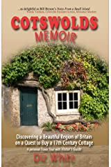 Cotswolds Memoir: Discovering a Beautiful Region of Britain on a Quest to Buy a 17th Century Cottage (Cotswolds Memoirs Series Book 1) Kindle Edition