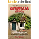 Cotswolds Memoir: Discovering a Beautiful Region of Britain on a Quest to Buy a 17th Century Cottage (Cotswolds Memoirs Serie