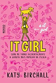 It girl: Como me tornei acidentalmente a garota mais popular da escola