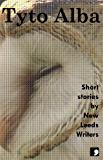 Tyto Alba: Short Stories by New Leeds Writers (Comma Short Story Course Book 5)