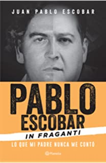 Pablo Escobar in Fraganti (Spanish Edition)