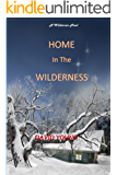 Home in The Wilderness (The Wilderness Series Book 3)