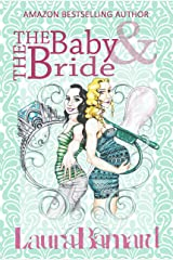 The Baby & the Bride: A Laugh Out Loud Romantic Comedy Perfect for Chick Lit Fans (The Debt & the Doormat Book 2) Kindle Edition