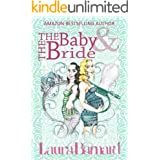 The Baby & the Bride: A Laugh Out Loud Romantic Comedy Perfect for Chick Lit Fans (The Debt & the Doormat Book 2)