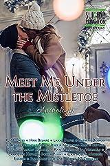 Meet Me Under the Mistletoe Anthology Kindle Edition