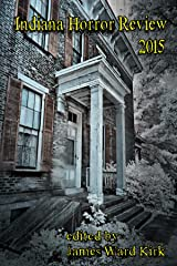 Indiana Horror Review 2015 Kindle Edition