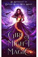 Girls of Might and Magic: An Anthology By Diverse Books with Magic Kindle Edition