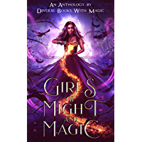 Girls of Might and Magic: An Anthology By Diverse Books With Magic (English Edition)