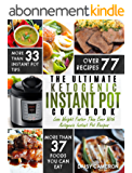 Ketogenic Instant Pot Cookbook: The Ultimate Ketogenic Instant Pot Cookbook – Lose Weight Faster Than Ever With Ketogenic Instant Pot Recipes (Ketogenic Diet) (English Edition)