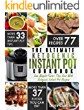 Ketogenic Instant Pot Cookbook: The Ultimate Ketogenic Instant Pot Cookbook – Lose Weight Faster Than Ever With Ketogenic Instant Pot Recipes (Ketogenic Diet)