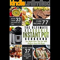 Ketogenic Instant Pot Cookbook: The Ultimate Ketogenic Instant Pot Cookbook – Lose Weight Faster Than Ever With Ketogenic Instant Pot Recipes (Ketogenic Diet)