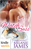Sassy Ever After: Watch Your Sass (Kindle Worlds Novella) (Black Paw Wolves Book 4)