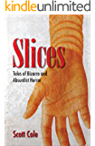 Slices: Tales of Bizarro and Absurdist Horror
