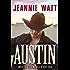 Austin: A Western Cowboy Romance Novel  (American Extreme Bull Riders Tour Book 5)