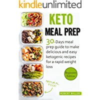 Keto Meal Prep: 30-Days Meal Prep Guide To Make Delicious And Easy Ketogenic Recipes For A Rapid Weight Loss book cover