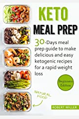 Keto Meal Prep: 30-Days Meal Prep Guide To Make Delicious And Easy Ketogenic Recipes For A Rapid Weight Loss (English Edition) eBook Kindle