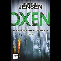 Oxen. Gefrorene Flammen: Thriller (Niels-Oxen-Reihe 3) (German Edition)