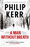 A Man Without Breath: Bernie Gunther Thriller 9 (Bernie Gunther Mystery)