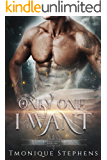Only One I Want: Fallen Angel Series (UnHallowed Series Book 2)