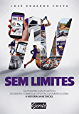 Sem Limites: Do pequeno comércio de sapatos ao maior e-commerce esportivo da América Latina