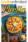 The Simple Paella Cookbook: One Pot Paella Meals for the Entire Family